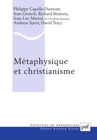 Philippe Capelle-Dumont et Jean Greisch - Métaphysique et christianisme - Vingtième anniversaire de la Chaire Etienne Gilson.