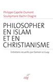 Philippe Capelle-Dumont et Souleymane Bachir Diagne - Philosopher en islam et en christianisme.