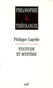 Philippe Capelle - Finitude et mystère.