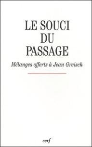 Philippe Capelle et Geneviève Hebert - Le souci du passage - Mélanges offerts à Jean Greisch.