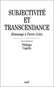 Philippe Capelle - SUBJECTIVITE ET TRANSCENDANCE. - Hommage à Pierre Colin.