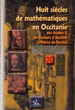 Philippe Carbonne - Huit siècles de mathématiques en Occitanie - De Gerbert et des Arabes à Fermat.