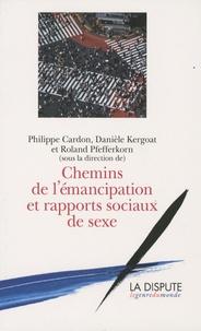 Philippe Cardon et Danièle Kergoat - Chemins de l'émancipation et rapports sociaux de sexe.