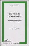 Philippe Cardon - Des femmes et des fermes : Genres, parcours biographiques et transmission familiale - Une sociologie comparative Andalousie / Franche-Comté.