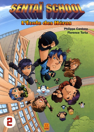 Philippe Cardona et Florence Torta - Sentaï School Tome 2 : .