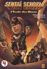 Philippe Cardona et Florence Torta - Sentaï School Tome 4 : .