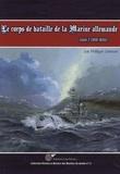 Philippe Caresse - Le corps de bataille de la Marine allemande Tome 2 : Histoire des cuirassés et croiseurs de la Reichmarine et de la Kriegsmarine (1919-1945).