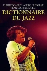 Philippe Carles et André Clergeat - Le Nouveau Dictionnaire du jazz.
