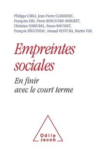 Philippe Carli et Jean-Pierre Clamadieu - Empreintes sociales - En finir le avec le court terme.