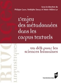 Philippe Caron et Rodolphe Defiolle - L'enjeu des métadonnées dans les corpus textuels - Un défi pour les sciences humaines.