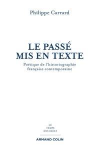 Philippe Carrard - Le passé mis en texte.