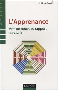 Philippe Carré - L'Apprenance - Vers un nouveau rapport au savoir.