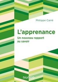 Philippe Carré - L'apprenance - Un nouveau rapport au savoir.