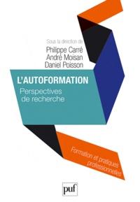 Philippe Carré et André Moisan - L'autoformation - Perspectives de recherche.