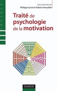 Traité de psychologie de la motivation - Philippe Carré, Fabien Fenouillet - Format PDF - 9782100535156 - 30,99 €