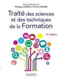 Philippe Carré et Pierre Caspar - Traité des sciences et des techniques de la Formation - 4e éd..