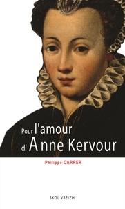 Philippe Carrer - Pour l'amour d'Anne Kervour.