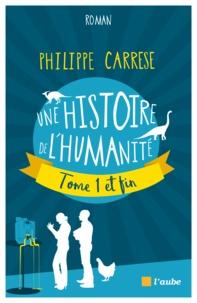 Philippe Carrese - Histoire de l'humanité - (Tome 1 et fin).