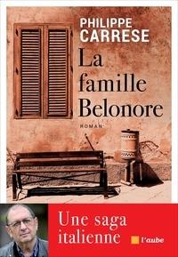 Philippe Carrese - La famille Belonore - Une saga italienne.