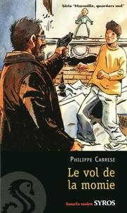 Philippe Carrese - Le vol de la momie.
