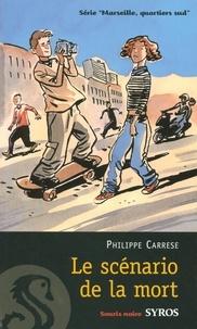 Philippe Carrese - Marseille, quartiers sud Tome 3 : Le scénario de la mort.