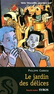 Philippe Carrese - Marseille, quartiers sud Tome 5 : Le jardin des délices.