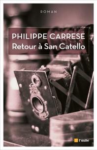Philippe Carrese - Retour à San Catello.