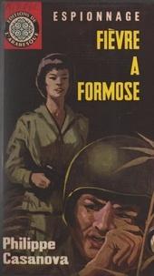 Philippe Casanova et Éric Dornes - Fièvre à Formose.