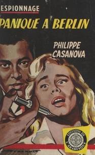 Philippe Casanova - Panique à Berlin.