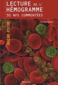 Philippe Casassus - Lecture de l'hémogramme - 50 NFS commentées.