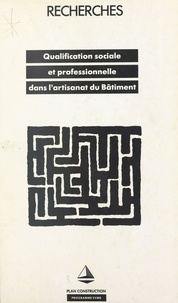Philippe Casella et Pierre Tripier - Qualification sociale et professionnelle dans l'artisanat du bâtiment.