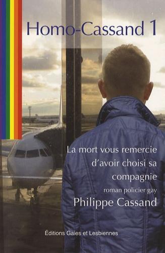 Philippe Cassand - La mort vous remercie d'avoir choisi sa compagnie.