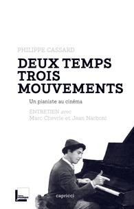 Philippe Cassard - Deux temps trois mouvements - Un pianiste au cinéma.