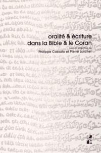 Philippe Cassuto et Pierre Larcher - Oralité & écriture dans la Bible & le Coran.