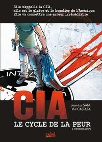 Philippe Castaza et Jean-Luc Sala - CIA Le cycle de la peur Tome 2 : L'heure des loups.