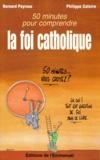 Philippe Catoire et Bernard Peyrous - Cinquante minutes pour comprendre la foi catholique.