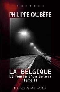 Livres à télécharger pdf Le roman d'un acteur  - Tome 2, La Belgique  9782072879845