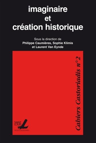 Cahiers Castoriadis N° 2 Imaginaire et création historique