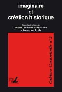 Philippe Caumières et Sophie Klimis - Imaginaire et création historique.