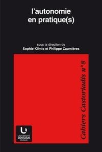 Philippe Caumières et Sophie Klimis - L'autonomie en pratique(s).