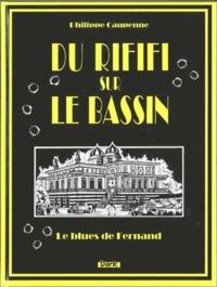 Philippe Caupenne - Du rififi sur le bassin - Le blues de Fernand.