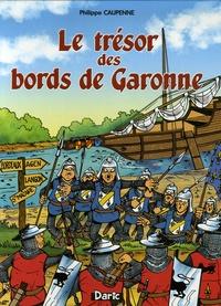 Philippe Caupenne - Le trésor des bords de Garonne.