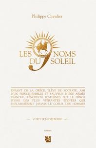 Philippe Cavalier - Les neuf noms du soleil.