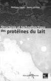 Philippe Cayot et Denis Lorient - Structures et technofonctions des protéines du lait.