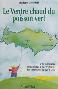 Philippe Cerchiari - Le Ventre chaud du poisson vert.