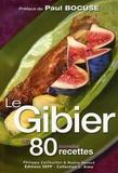 Philippe Cerfeuillet et Nadine Renaud - Le Gibier en 80 nouvelles recettes.