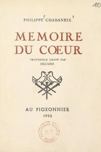 Philippe Chabaneix et Albert Decaris - Mémoire du cœur.