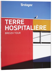 Philippe Chagnon - Bretagne, terre hospitalière - Breizh tour.