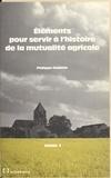 Philippe Chalmin - Éléments pour servir à l'histoire de la mutualité agricole (1) : Des origines à 1940.