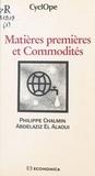 Philippe Chalmin et Abdelaziz El Alaoui - Matières premières et Commodités.